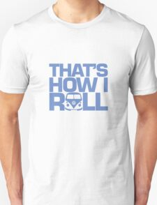 How I Roll Blue T-Shirt