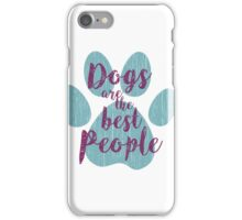 Dogs are the Best People, Teal Paw iPhone Case/Skin
