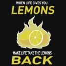 When Life gives you Lemons by alfa995