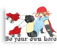 Be your own hero! Metal Print