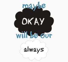 "Maybe ""okay"" will be our ""always"" Kids Clothes"