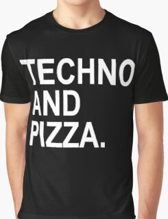 Techno And Pizza. Graphic T-Shirt