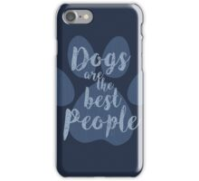 Dogs are the Best People, Blue iPhone Case/Skin
