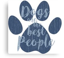 Dogs are the Best People, Blue Canvas Print