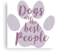 Dogs are the Best People, Pink Canvas Print