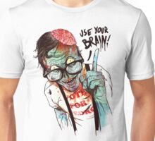 Use your brain Unisex T-Shirt