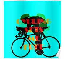 Cycling Sets Me Free Poster
