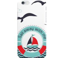 Sail away with me  iPhone Case/Skin