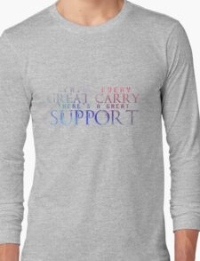 Great Support Long Sleeve T-Shirt