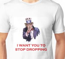 Like stop dropping Unisex T-Shirt