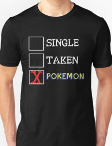 Single, Taken, Busy... Unisex T-Shirt