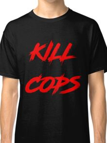 Kill Cops (red) Classic T-Shirt