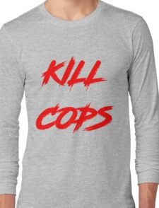 Kill Cops (red) Long Sleeve T-Shirt