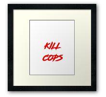 Kill Cops (red) Framed Print