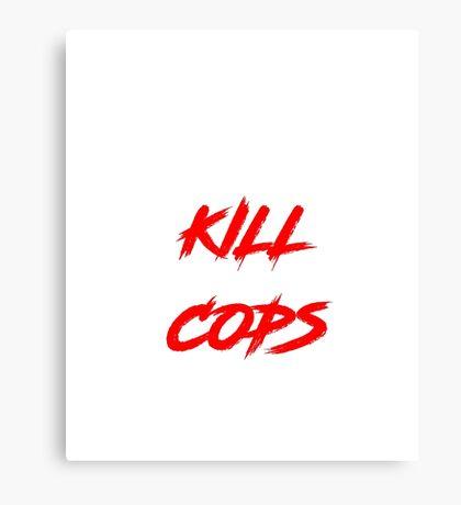 Kill Cops (red) Canvas Print