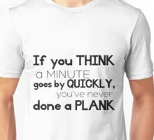 One Minute Plank Unisex T-Shirt