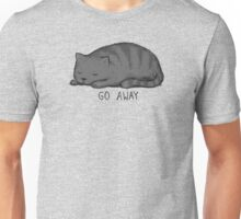 Go Away Unisex T-Shirt