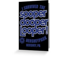 Sooper Dooper Looper Greeting Card