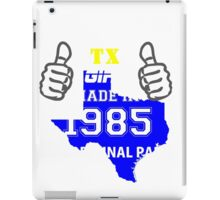This Texas Girl Made in 1985 iPad Case/Skin