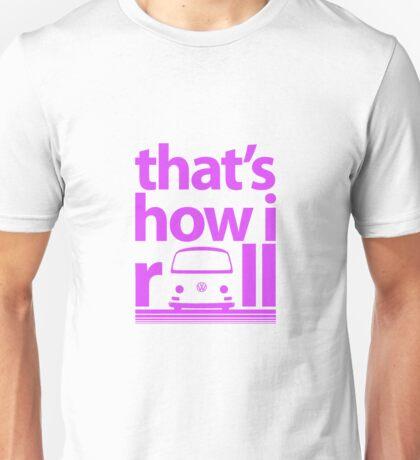 How I Roll Early Bay Magenta Unisex T-Shirt