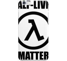 Half-Lives Matter iPhone Case/Skin