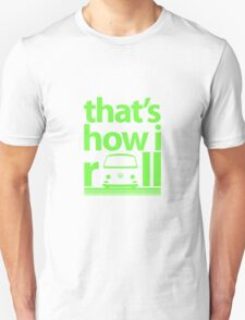 How I Roll Early Bay Bright Green T-Shirt