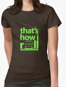 How I Roll Early Bay Bright Green Womens Fitted T-Shirt