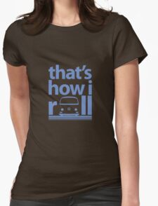 How I Roll Early Bay Blue Womens Fitted T-Shirt