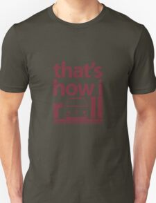 How I Roll Early Bay Dark Red T-Shirt