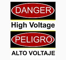 Danger high voltage & in spanish peligro alto voltaje Unisex T-Shirt
