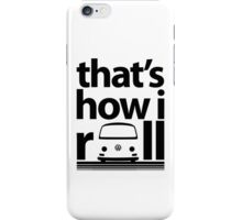 How I Roll Early Bay Black iPhone Case/Skin