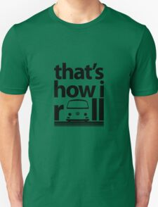 How I Roll Early Bay Black Unisex T-Shirt