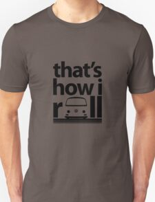 How I Roll Early Bay Black Unisex T-Shirt