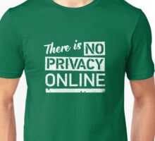 There Is No Privacy Online - White Unisex T-Shirt