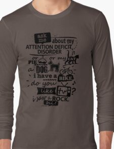 Ask Me About My Attention Deficit Disorder Cute T-Shirt Long Sleeve T-Shirt