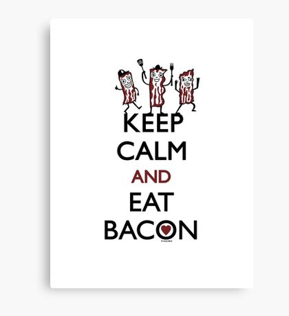 Keep Calm and Eat Bacon Canvas Print