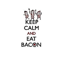 Keep Calm and Eat Bacon Photographic Print