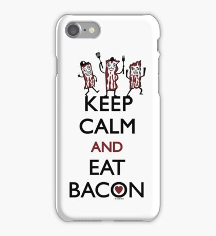 Keep Calm and Eat Bacon iPhone Case/Skin
