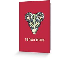 The pick of destiny Greeting Card