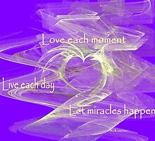 Love Each Moment by Marie Sharp