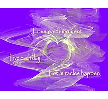 Love Each Moment Photographic Print