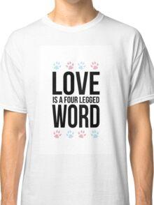 Love Four Legs Classic T-Shirt