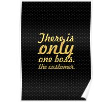 """There is only one boss... """"Sam Walton, Walmart"""" Inspirational Quote Poster"""