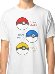 Team Valor - Team Mystic - Team Instinct Classic T-Shirt