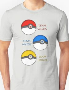 Team Valor - Team Mystic - Team Instinct Unisex T-Shirt