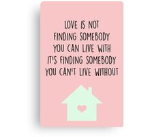 Can't Live Without Canvas Print