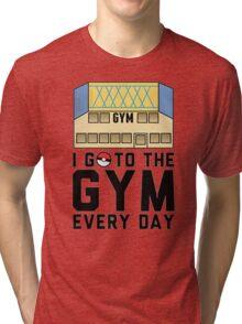 I Go To the gym everyday - Pokemon Go Tri-blend T-Shirt
