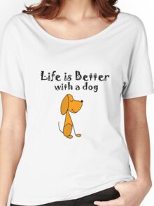 Cool Funky Life is Better with a Dog Cartoon Women's Relaxed Fit T-Shirt