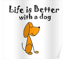 Cool Funky Life is Better with a Dog Cartoon Poster