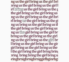 Bring us the girl Unisex T-Shirt